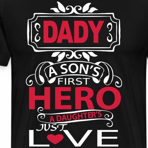 DADY FIRST HERO - Geschenke Vater Spruch Shirts - Männer Premium T-Shirt
