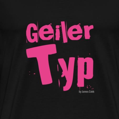 Geiler Typ Funshirt als Geschenkidee - Männer Premium T-Shirt