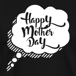 HAPPY MOTHER DAY - Mothersday - Premium T-skjorte for menn