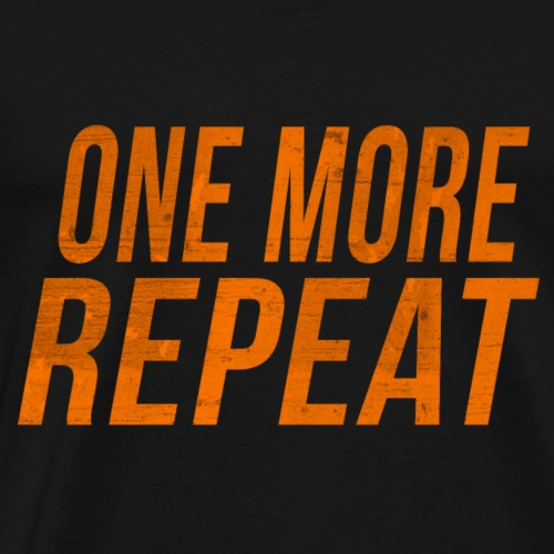 One more repeat training - Männer Premium T-Shirt