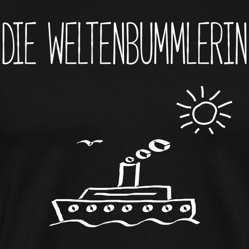 DIE WELTENBUMMLERIN- Schiffe Boote Geschenk Shirts - Männer Premium T-Shirt