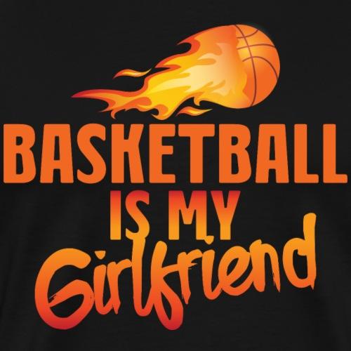 Basketball is My Boyfriend Funny High School Team - Männer Premium T-Shirt
