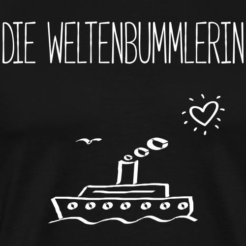 DIE WELTENBUMMLERIN- Dampfer Boot Geschenk Shirts - Männer Premium T-Shirt
