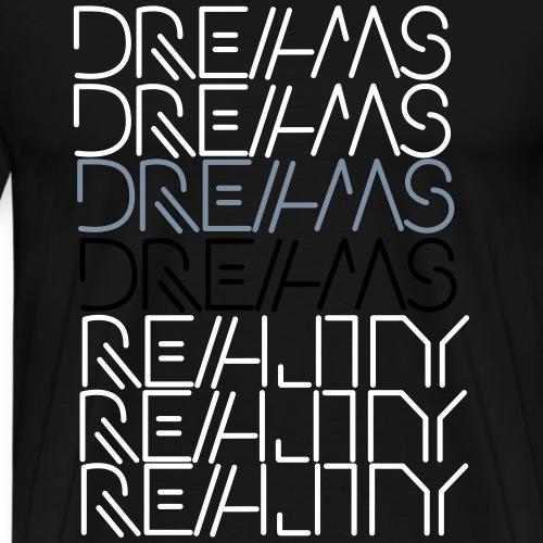 DREAMS/REALITY - Männer Premium T-Shirt