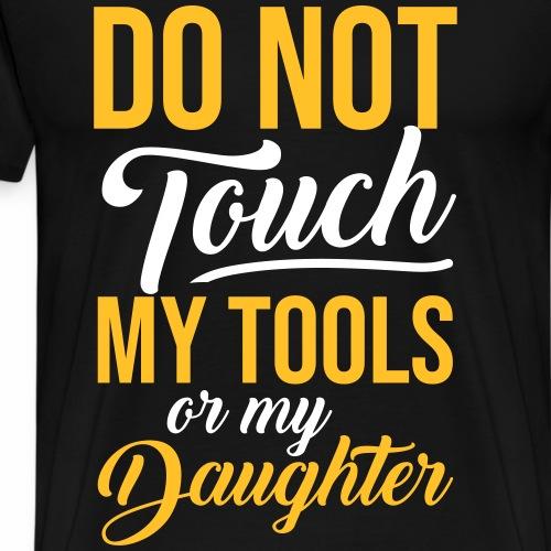 MY TOOLS DAUGHTER - Geschenke Vater Spruch Shirts - Männer Premium T-Shirt