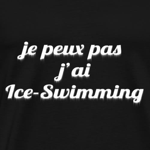 je peux pas, j'ai Ice Swimming - T-shirt Premium Homme