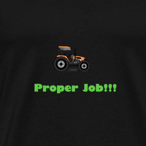 Proper job! - Men's Premium T-Shirt