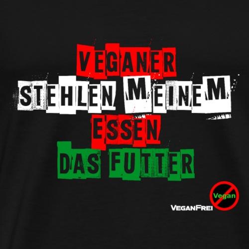 Veganer stehlen - Männer Premium T-Shirt