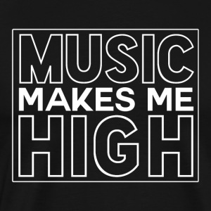 Music Makes me High - Music Passion - Männer Premium T-Shirt