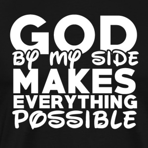 God By My Side - Mannen Premium T-shirt