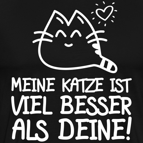 BESSER ALS DEINE - Katzen Sprüche Geschenk Shirts - Männer Premium T-Shirt