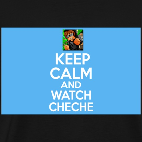 Keep Calm and watch Cheche - Camiseta premium hombre