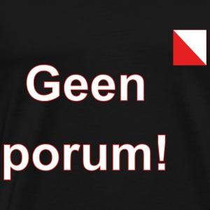 Geen porum verti def w - Mannen Premium T-shirt