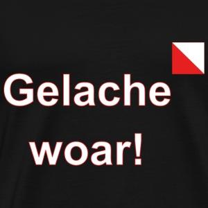 Gelache woar verti def w - Mannen Premium T-shirt