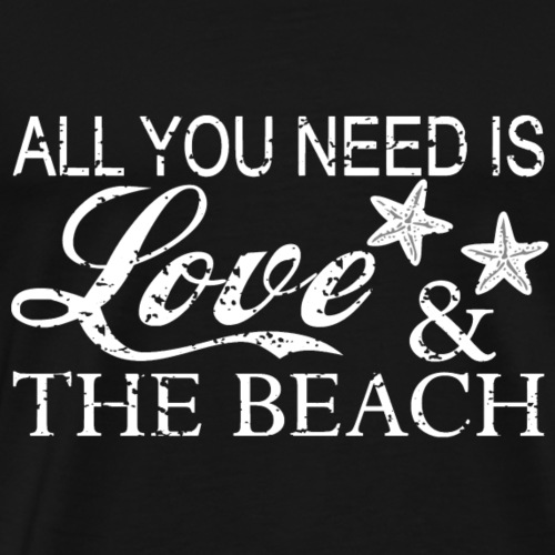 All you need is Love and Beach - Männer Premium T-Shirt