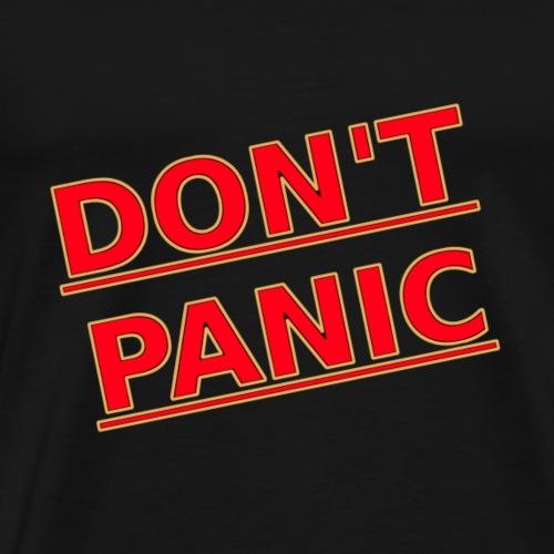 DON T PANIC 2 - Männer Premium T-Shirt