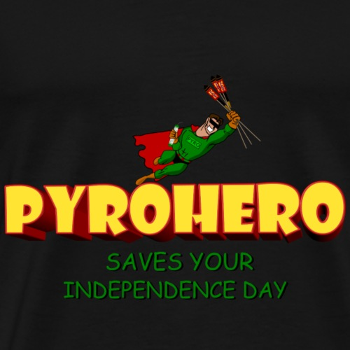 Pyro Hero Save your independence Day - Männer Premium T-Shirt