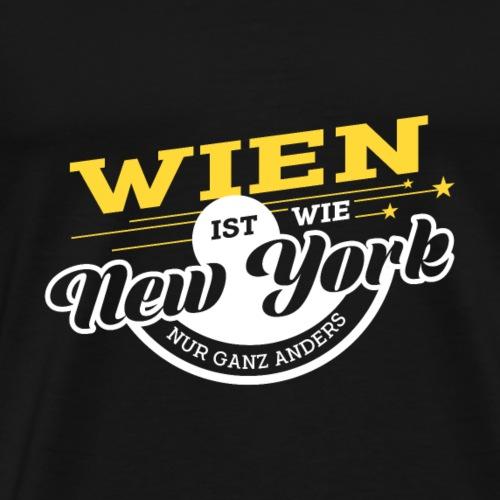 Wien ist wie New York nur ganz anders - Männer Premium T-Shirt