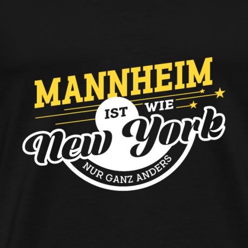 Mannheim ist wie New York nur ganz anders - Männer Premium T-Shirt
