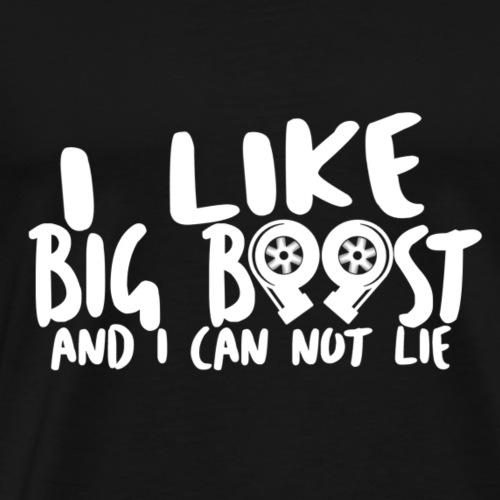 I like Big Boost... - Männer Premium T-Shirt