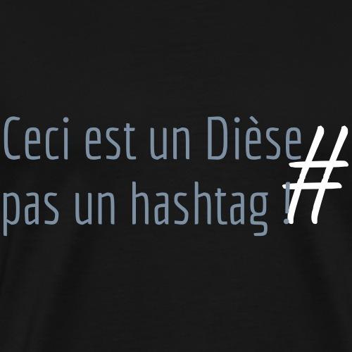 Ceci est un dièse pas un hashtag ! - T-shirt Premium Homme