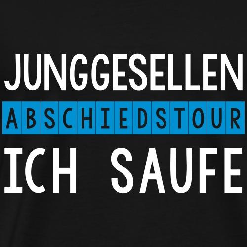 Junggesellen Abschiedstour ich saufe - Männer Premium T-Shirt