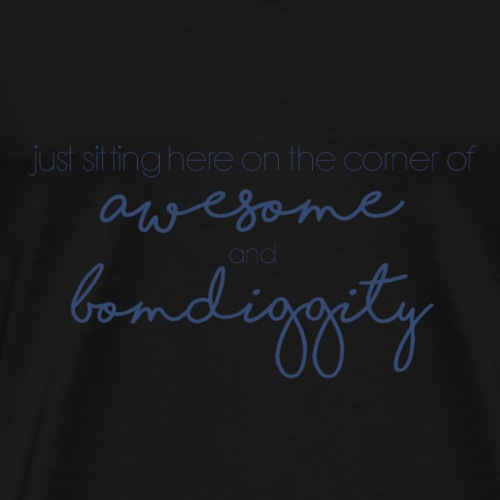 Awesome and Bombdiggity - Premium-T-shirt herr