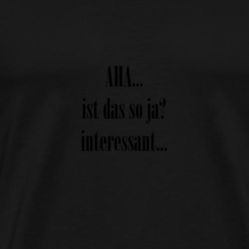 AHA - Männer Premium T-Shirt