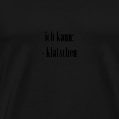klatschen - Männer Premium T-Shirt