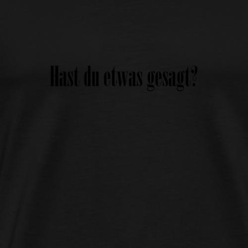 gesagt - Männer Premium T-Shirt
