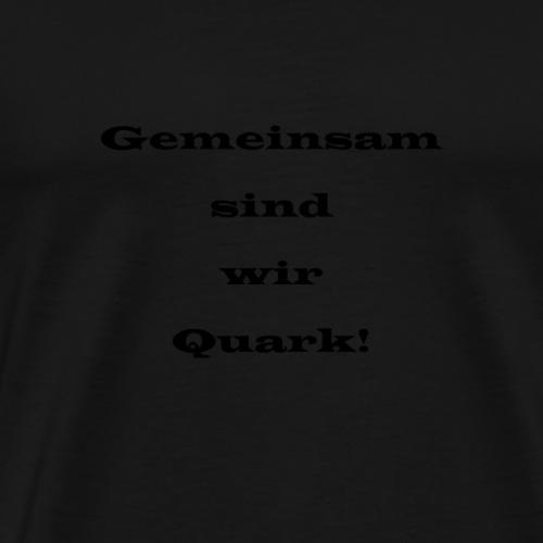 Quark - Männer Premium T-Shirt