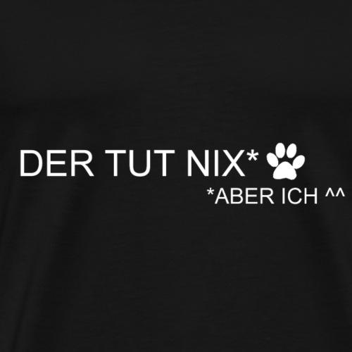 Hunde Spruch der tut nix Hundeliebhaber - Männer Premium T-Shirt