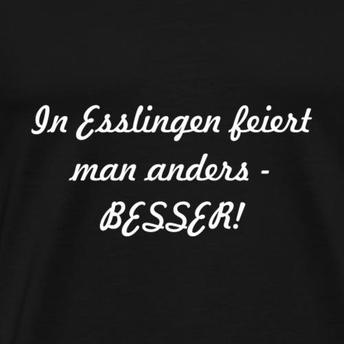 In Esslingen feiert man anders BESSER Weiss - Männer Premium T-Shirt