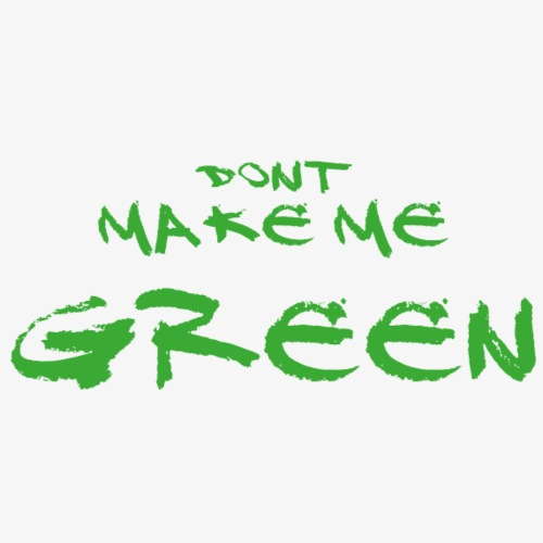 Dont make me green - dont wake the hulk - Männer Premium T-Shirt