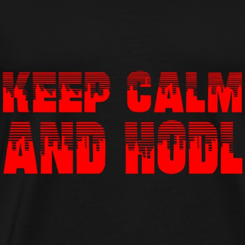 KEEP CALM AND HODL - Kryptowährung - Männer Premium T-Shirt