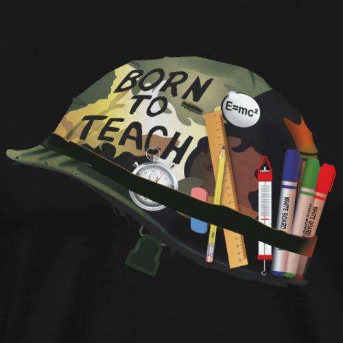 Born to teach science - T-shirt Premium Homme