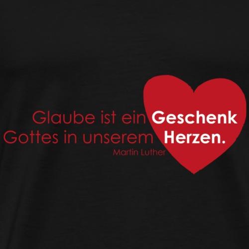 Glaube ist ein Geschenk im Herzen - Männer Premium T-Shirt