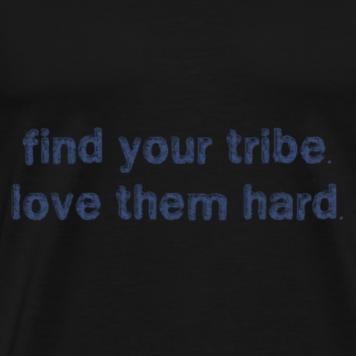 Find Your Tribe - Premium-T-shirt herr