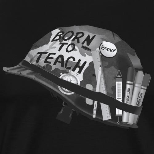 Born to teach science N&B - T-shirt Premium Homme