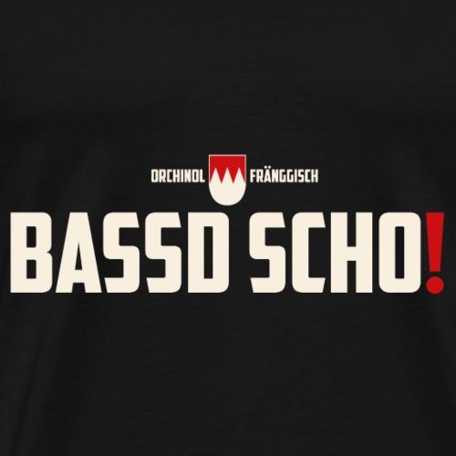 bassd scho! - Männer Premium T-Shirt