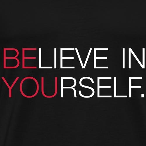 Believe in yourself - Männer Premium T-Shirt