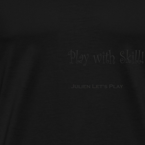 Play With Skill - Männer Premium T-Shirt