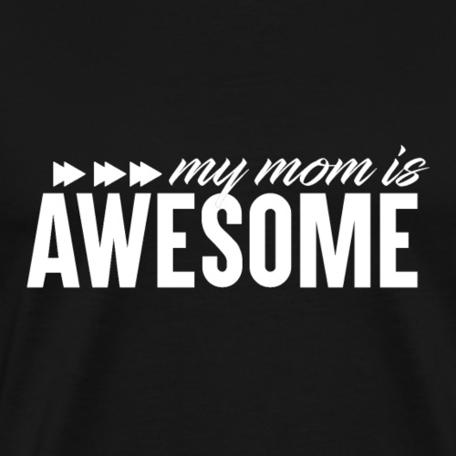Awesome Mum - Mum Power! - Männer Premium T-Shirt