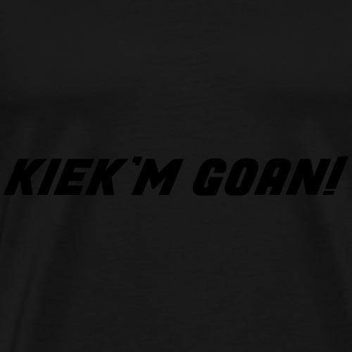 kiek 'm goan! - Mannen Premium T-shirt
