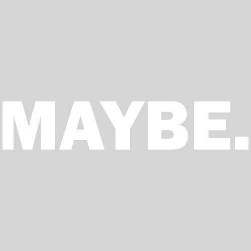 maybe - Männer Premium T-Shirt