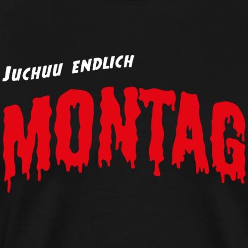 Juchuu endlich wieder Montag T-Shirt - Männer Premium T-Shirt