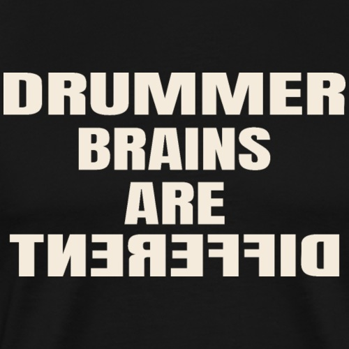 Drummer brains are different - Drummer Shirt - Männer Premium T-Shirt