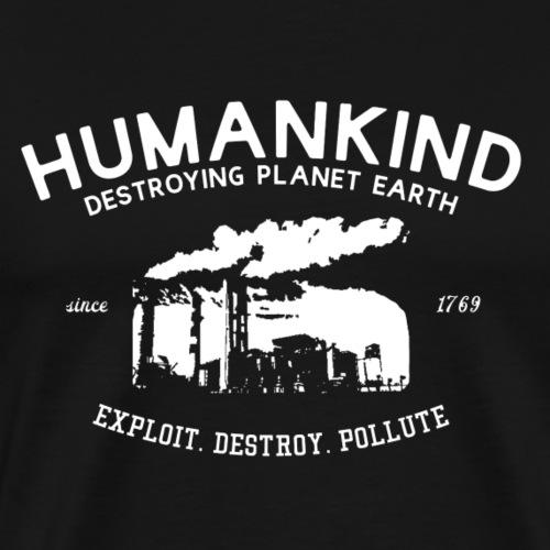 Humankind destroys Planet Earth - Männer Premium T-Shirt