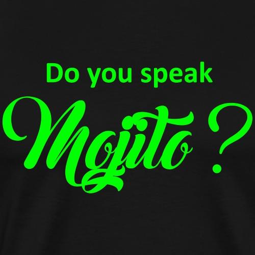Do you speak mojito ? - T-shirt Premium Homme