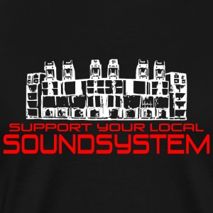 support your local soundsystem - Männer Premium T-Shirt